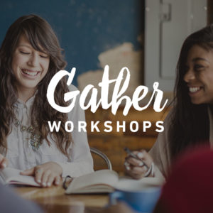 Oak Pointe Church Gather Workshop