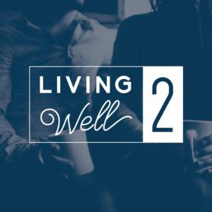 Living Well 2