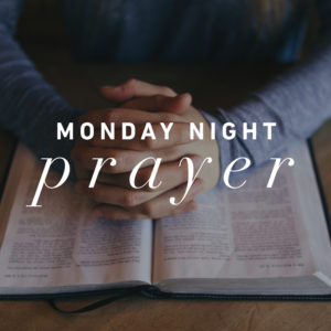 Monday Night Prayer Group
