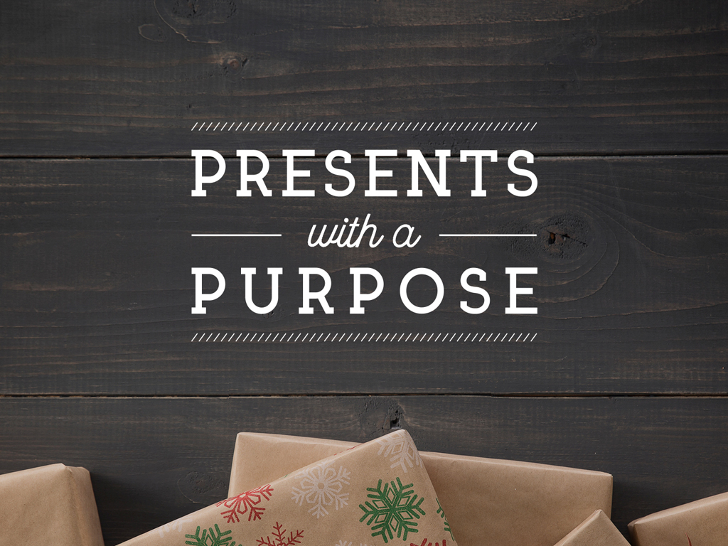 Presents With a Purpose
